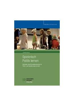 Abbildung von Scholz   Spielerisch Politik lernen   2003   Methoden des Kompetenzerwerbs ...