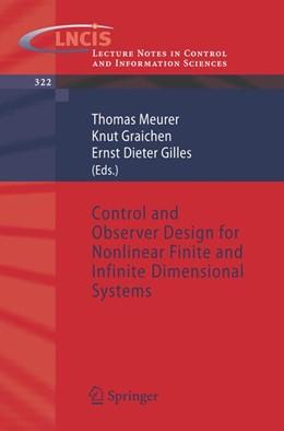 Abbildung von Meurer / Graichen / Gilles | Control and Observer Design for Nonlinear Finite and Infinite Dimensional Systems | 2005 | 322