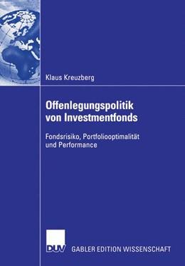 Abbildung von Kreuzberg | Offenlegungspolitik von Investmentfonds | 2006 | Fondsrisiko, Portfoliooptimali...