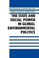 Abbildung von Lipschutz / Conca | The State and Social Power in Global Environmental Politics | 1993
