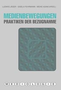 Medienbewegungen | Adam / Fehrmann / Jäger | 1. Aufl. 2012, 2012 | Buch (Cover)