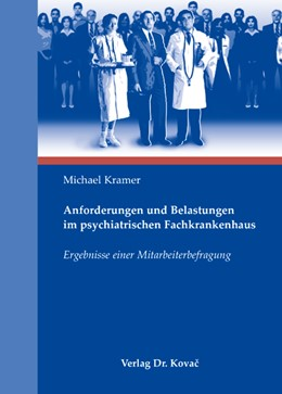 Abbildung von Kramer | Anforderungen und Belastungen im psychiatrischen Fachkrankenhaus | 2007 | Ergebnisse einer Mitarbeiterbe... | 33