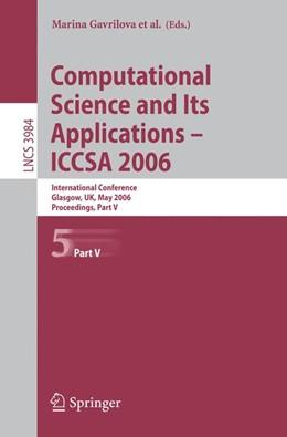 Abbildung von Gervasi / Kumar / Tan / Taniar / Laganà / Mun / Choo   Computational Science and Its Applications - ICCSA 2006   2006   International Conference, Glas...