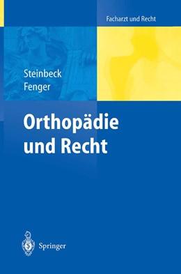 Abbildung von Steinbeck / Fenger | Orthopädie und Recht | 2004
