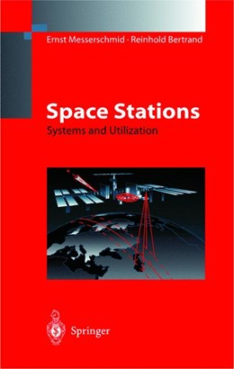 Abbildung von Messerschmid / Bertrand | Space Stations | 1999 | Systems and Utilization