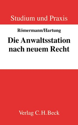 Abbildung von Römermann / Römermann / Hartung | Die Anwaltsstation nach neuem Recht | 2003 | Ein Lehrbuch