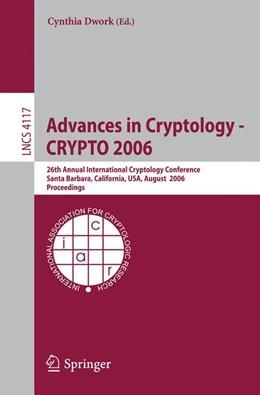 Abbildung von Dwork | Advances in Cryptology - CRYPTO 2006 | 1. Auflage 2006 | 2006 | 26th Annual International Cryp... | 4117
