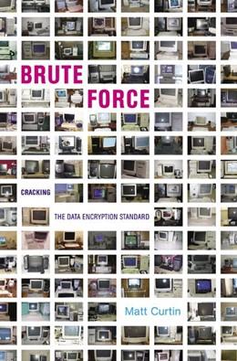 Abbildung von Curtin | Brute Force | 2005 | Cracking the Data Encryption S...