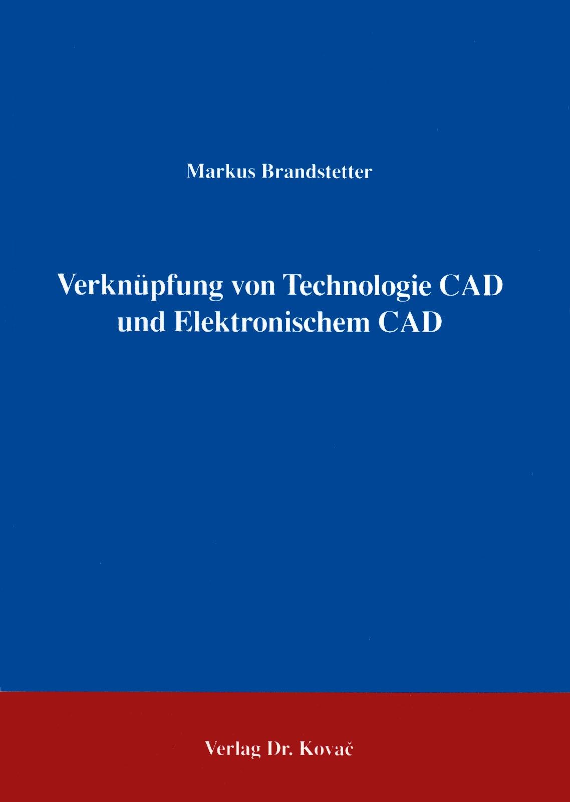 Verknüpfung von Technologie CAD und Elektronischem CAD | Brandstetter, 1996 | Buch (Cover)