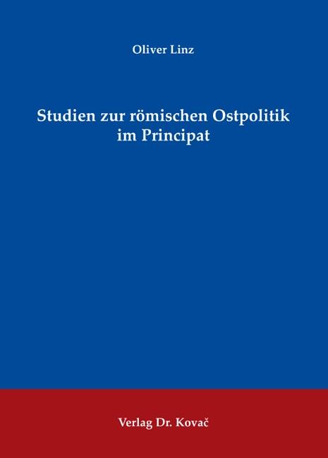 Abbildung von Linz | Studien zur römischen Ostpolitik im Principat | 2009