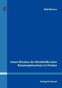 Abbildung von Böhme | Innere Einsätze der Streitkräfte beim Katastrophenschutz im Frieden | 2007 | 47