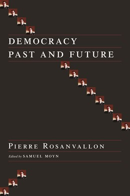 Abbildung von Rosanvallon / Moyn | Democracy Past and Future | 2007