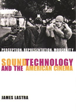 Abbildung von Lastra | Sound Technology and the American Cinema | 2000 | Perception, Representation, Mo...