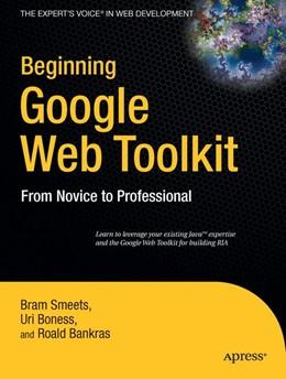 Abbildung von Smeets / Boness / Bankras | Beginning Google Web Toolkit | 1st ed. | 2008 | From Novice to Professional