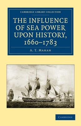 Abbildung von Mahan | The Influence of Sea Power upon History, 1660-1783 | 2010