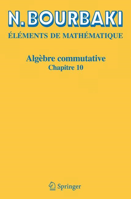 Algèbre commutative | Bourbaki | Réimpression inchangeé de l'édition de 1998, 2006 | Buch (Cover)