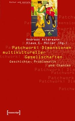 Abbildung von Ackermann / Müller | Patchwork: Dimensionen multikultureller Gesellschaften | 2002 | Geschichte, Problematik und Ch...