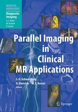 Abbildung von Schönberg / Dietrich / Reiser | Parallel Imaging in Clinical MR Applications | 1st Edition. Softcover version of original hardcover edition 2007 | 2010