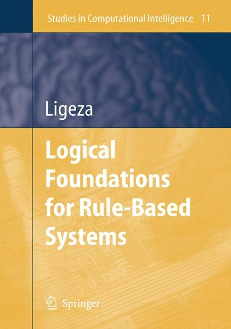Logical Foundations for Rule-Based Systems | Ligeza | 2nd ed. Softcover version of original hardcover edition 2006, 2010 | Buch (Cover)
