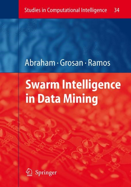Swarm Intelligence in Data Mining | Abraham / Grosan / Ramos | 1st Edition. Softcover version of original hardcover edition 2006, 2010 | Buch (Cover)