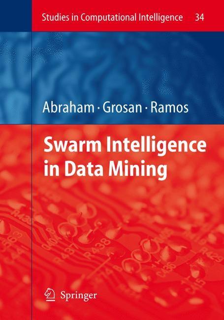 Abbildung von Abraham / Grosan / Ramos | Swarm Intelligence in Data Mining | 1st Edition. Softcover version of original hardcover edition 2006 | 2010