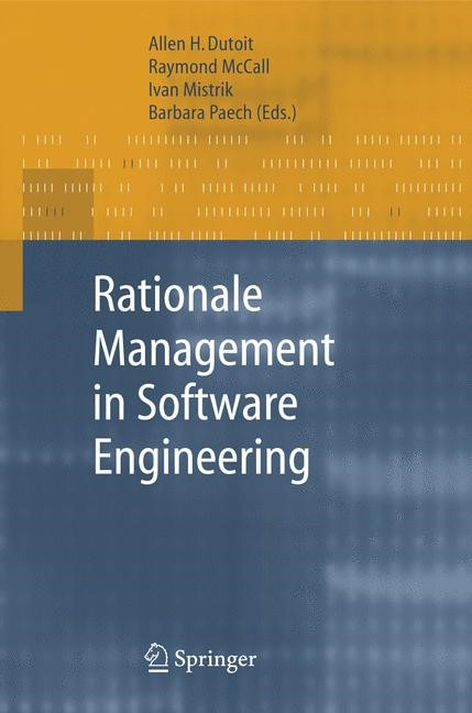 Rationale Management in Software Engineering | Dutoit / McCall / Mistrik / Paech | 1st Edition. Softcover version of original hardcover edition 2006, 2014 | Buch (Cover)
