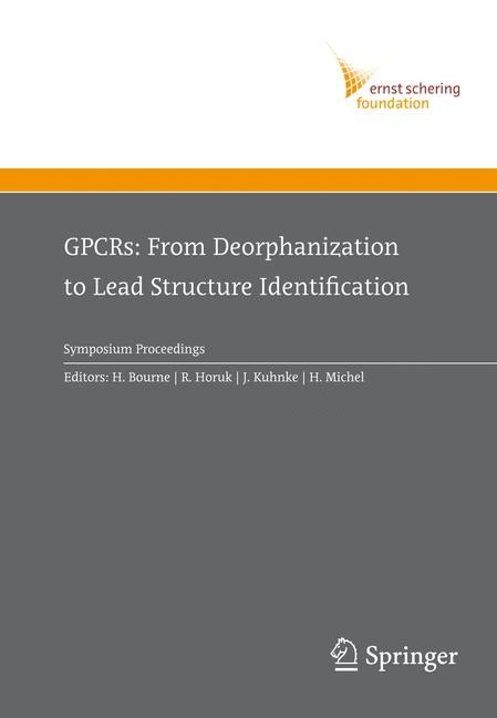 GPCRs: From Deorphanization to Lead Structure Identification | Bourne / Horuk / Kuhnke / Michel | 1st Edition. Softcover version of original hardcover edition 2007, 2010 | Buch (Cover)
