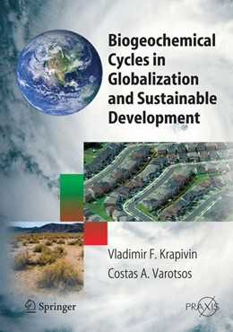 Abbildung von Krapivin | Biogeochemical Cycles in Globalization and Sustainable Development | 1st Edition. Softcover version of original hardcover edition 2008 | 2010