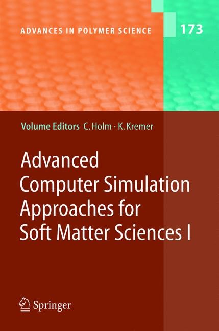 Advanced Computer Simulation Approaches for Soft Matter Sciences I | Holm / Kremer | 1st Edition. Softcover version of original hardcover edition 2005, 2010 | Buch (Cover)
