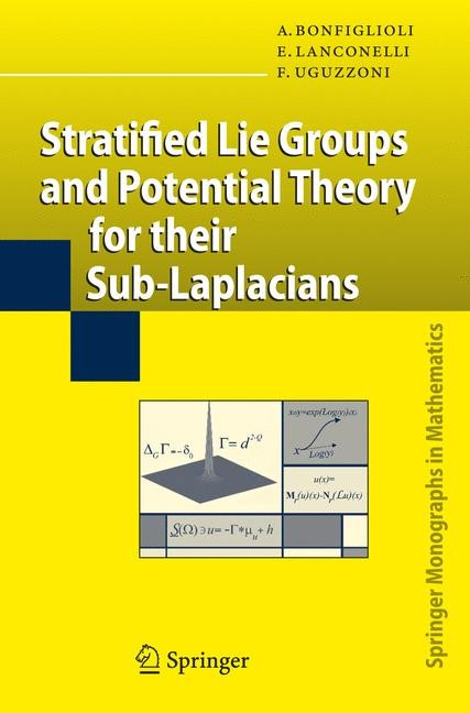 Stratified Lie Groups and Potential Theory for Their Sub-Laplacians | Bonfiglioli / Lanconelli / Uguzzoni | 1st Edition. Softcover version of original hardcover edition 2007, 2010 | Buch (Cover)