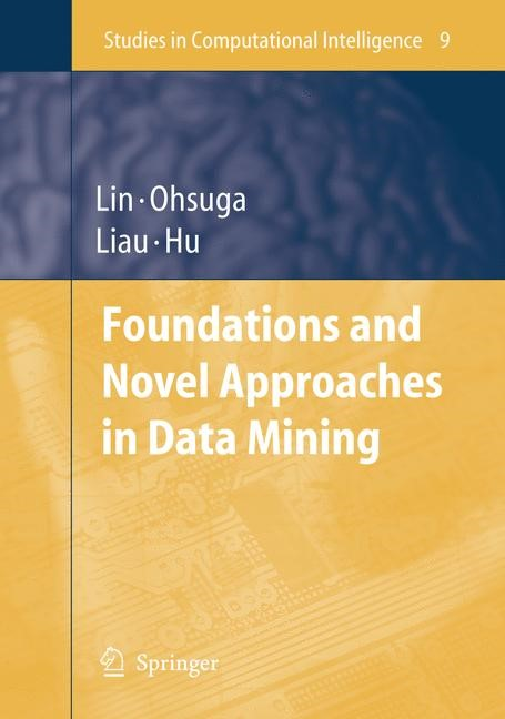 Foundations and Novel Approaches in Data Mining | Lin / Ohsuga / Liau / Hu | 1st Edition. Softcover version of original hardcover edition 2006, 2010 | Buch (Cover)