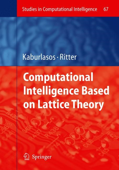 Computational Intelligence Based on Lattice Theory | Kaburlasos / Ritter | 1st Edition. Softcover version of original hardcover edition 2007, 2010 | Buch (Cover)