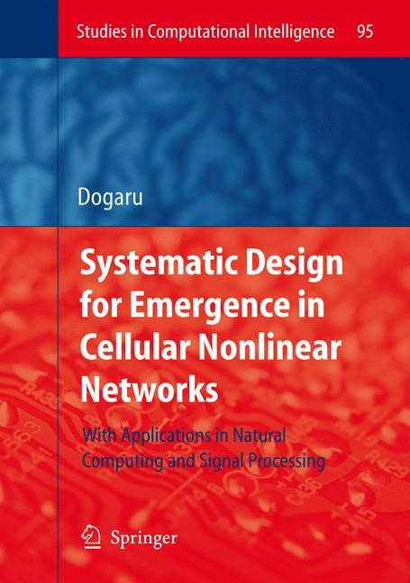 Abbildung von Dogaru | Systematic Design for Emergence in Cellular Nonlinear Networks | 1st Edition. Softcover version of original hardcover edition 2008 | 2010