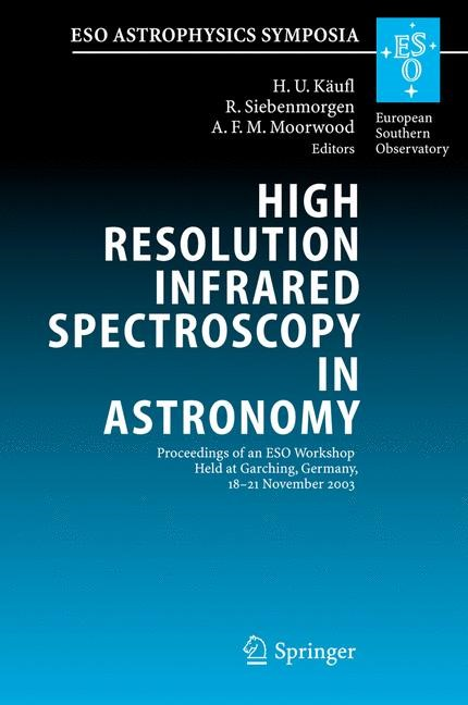 High Resolution Infrared Spectroscopy in Astronomy   Käufl / Siebenmorgen / Moorwood   Softcover version of original hardcover edition 2005, 2010   Buch (Cover)