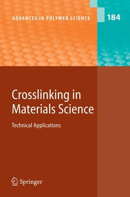 Abbildung von Abe / Kobayashi | Crosslinking in Materials Science | 1st Edition. Softcover version of original hardcover edition 2005 | 2010 | Technical Applications | 184