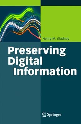 Abbildung von Gladney | Preserving Digital Information | 1st Edition. Softcover version of original hardcover edition 2007 | 2010
