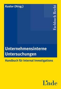 Abbildung von Kustor   Unternehmensinterne Untersuchungen   2010   Handbuch für Internal Investig...