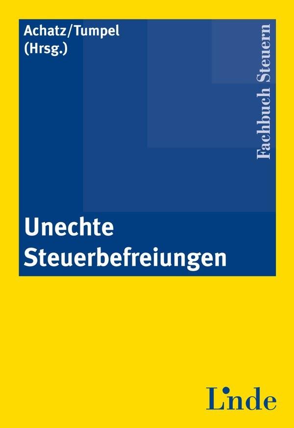 Abbildung von Achatz / Tumpel | Unechte Steuerbefreiungen | 2010