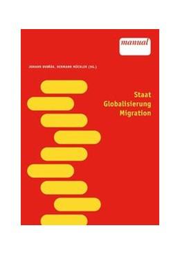 Abbildung von Dvorák / Mückler | Staat - Globalisierung - Migration | 2011