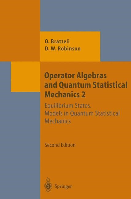 Operator Algebras and Quantum Statistical Mechanics | Bratteli / Robinson | 2nd ed. 1997. 2nd printing 2002. Softcover version of original hardcover edition 1997, 2011 | Buch (Cover)