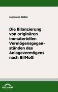 Die Bilanzierung von originären immateriellen Vermögensgegenständen des Anlagevermögens nach BilMoG   Käßler, 2009   Buch (Cover)