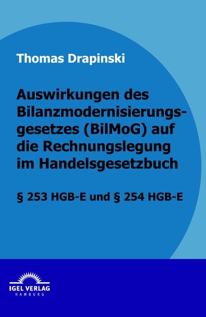 Abbildung von Drapinski | Auswirkungen des Bilanzmodernisierungsgesetzes (BilMoG) auf die Rechnungslegung im Handelsgesetzbuch | 2009