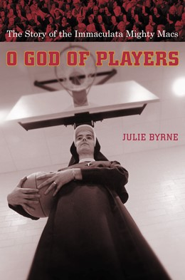 Abbildung von Byrne | O God of Players | 2003 | The Story of the Immaculata Mi...