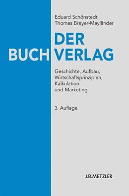 Abbildung von Schönstedt / Breyer-Mayländer | Der Buchverlag | 3., vollständig überarbeitete und erweiterte Auflage | 2010 | Geschichte, Aufbau, Wirtschaft...