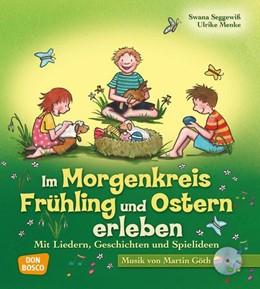 Abbildung von Menke / Seggewiß   Im Morgenkreis Frühling und Ostern erleben   Nachdruck   2011   Mit Liedern, Geschichten und S...