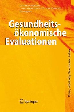 Abbildung von Schöffski / Graf von der Schulenburg | Gesundheitsökonomische Evaluationen | 3., vollst. überarb. Aufl. | 2008