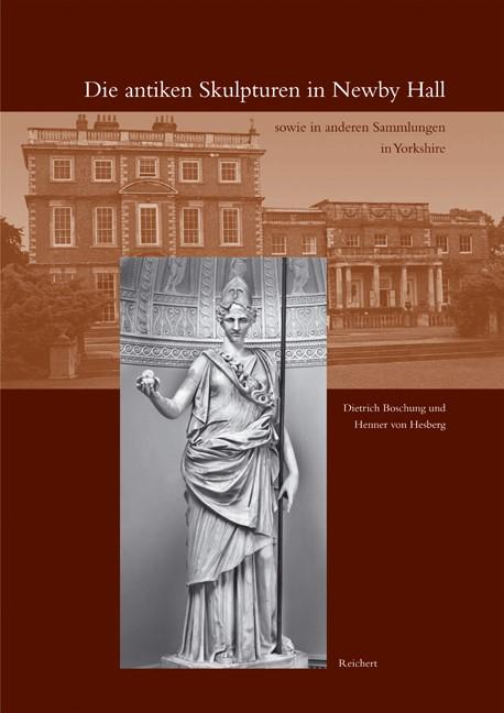 Die antiken Skulpturen in Newby Hall sowie in anderen Sammlungen in Yorkshire | Boschung / von Hesberg, 2007 | Buch (Cover)