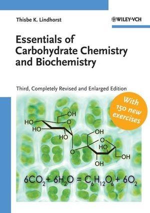 Abbildung von Lindhorst   Essentials of Carbohydrate Chemistry and Biochemistry   3. vollst. überarb. u. erw. Auflage   2007