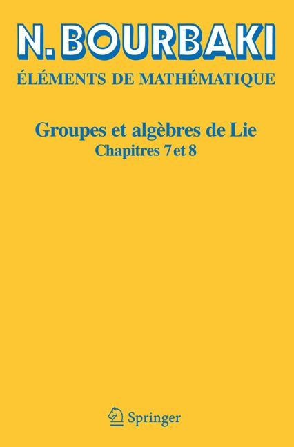 Groupes et algèbres de Lie | Bourbaki | Réimpression inchangée de la 2e éd. 1975, 2006 | Buch (Cover)