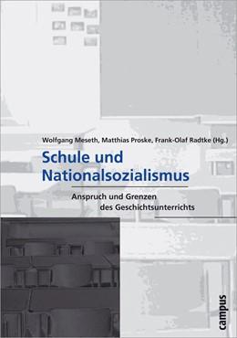 Abbildung von Meseth / Proske / Radtke   Schule und Nationalsozialismus   2004   Anspruch und Grenzen des Gesch...   11